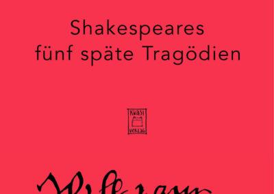 shakespeares fünf späte tragödien